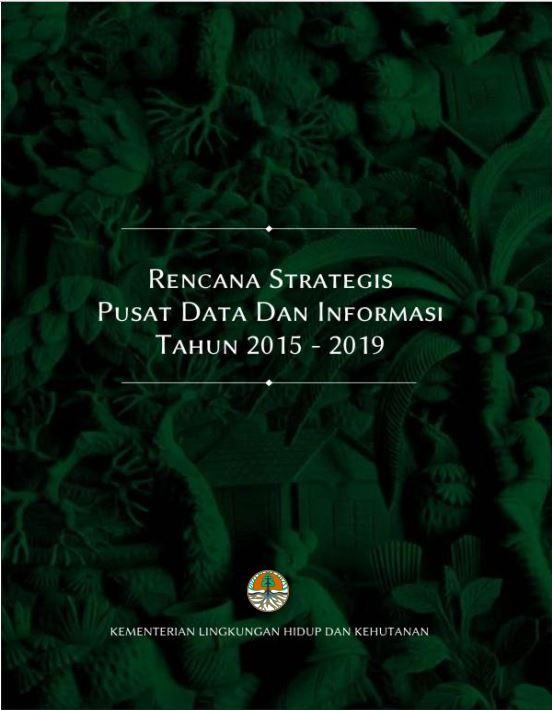 RENSTRA Pusat Data dan Informasi 2015-2019