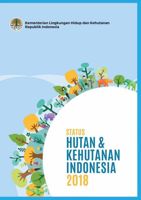 Status Hutan & Kehutanan Indonesia 2018