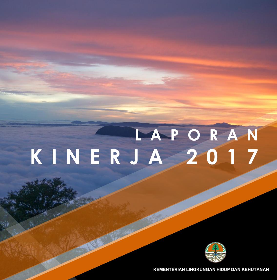 Laporan Kinerja Kementerian Lingkungan Hidup dan Kehutanan Tahun 2017