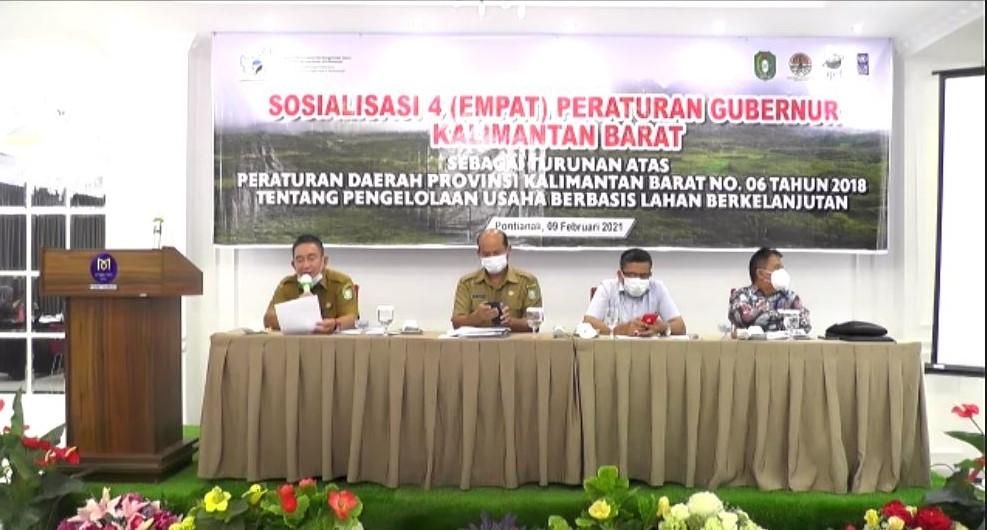 Sosialisasi 4 Peraturan Gubernur Kalbar Tentang Pengelolaan Usaha Berbasis Lahan Berkelanjutan