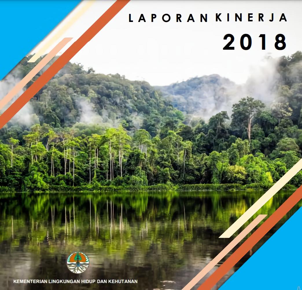 Laporan Kinerja Kementerian Lingkungan Hidup dan Kehutanan 2018